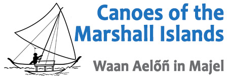Canoes of the Marshall Islands – Waan Aelõñ in Majel